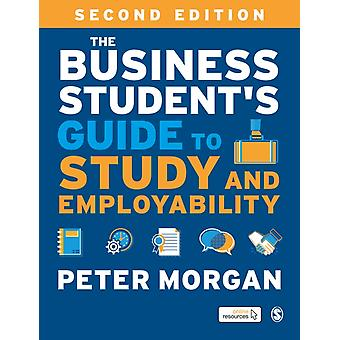 The Business Students Guide to Study and Employability by Morgan & Peter