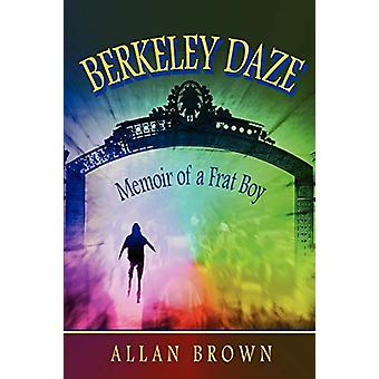Berkeley Daze by Allan Brown - 9780615139500 Book