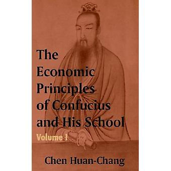 The Economics Principles of Confucius and His School (Volume One) by