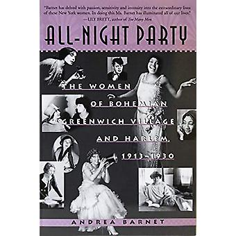 All Night Party - The Women of Bohemian Greenwich Village and Harlem -