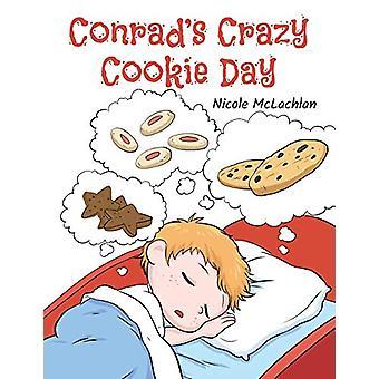 Conrad's Crazy Cookie Day by Nicole McLachlan - 9781773704609 Book