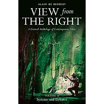 View from the Right - Volume II - Systems and Debates by Alain De Beno