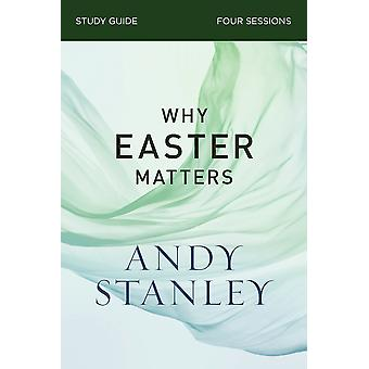 Why Easter Matters Study Guide by Andy Stanley