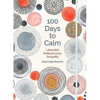 100 dagar till lugn av Amy Leigh Mercree