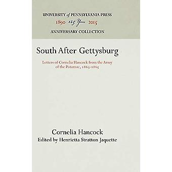 South After Gettysburg - Letters of Cornelia Hancock from the Army of