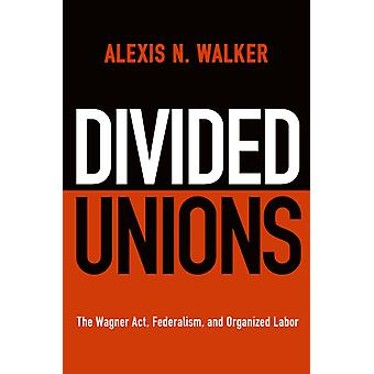 Divided Unions by Alexis N. Walker