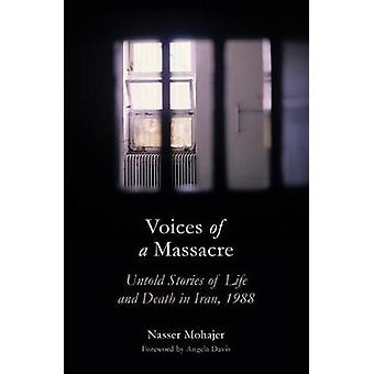 Voices of a Massacre Untold Stories of Life and Death in Iran 1988