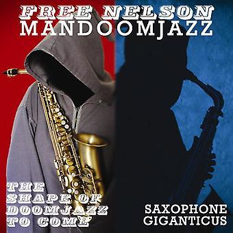 Free Nelson Mandoomjazz - Shape of Doomjazz to Come + Saxophone Giganticus [Vinyl] USA import