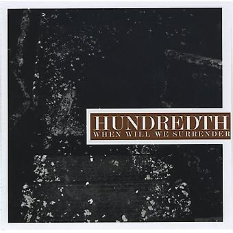 Hundredth - When Will We Surrender [CD] USA import
