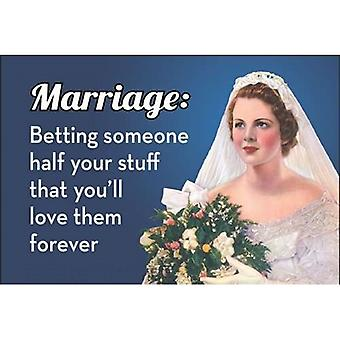 Marriage: Betting Someone Half Your Stuff That... Funny Fridge Magnet