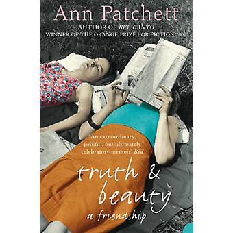 Truth and Beauty - A Friendship by Ann Patchett - 9780007196784 Book