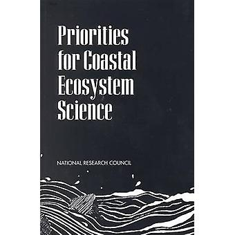 Priorities for Coastal Ecosystem Science by Committee to Identify Hig