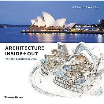 Architektur in + Out - 50 ikonischen Gebäude im Detail durch John Zuko