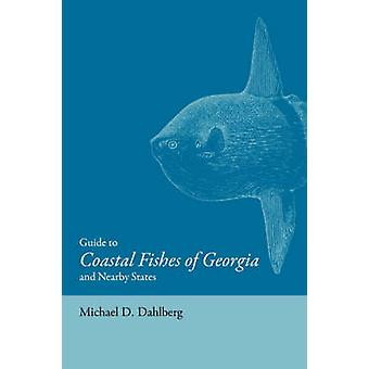Leitfaden für die küstennahen Fische von Georgien und den nahe gelegenen Staaten von Michael D. Da