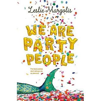We Are Party People by We Are Party People - 9781250177254 Book