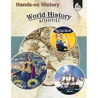 Hands-On History World History Activities by Garth Sundem - Kristi A