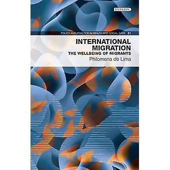 International Migration - The Wellbeing of Migrants by Philomena de Li