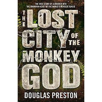 La cité perdue du Dieu singe de Douglas Preston - Bo 9781786695079