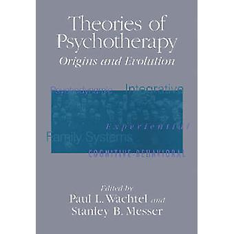 Theories of Psychotherapy - Origins and Evolution by Paul L. Wachtel -