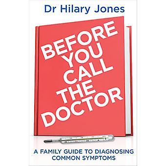 Prima di chiamare il dottore - una guida per la famiglia a diagnosi comune avvertirà