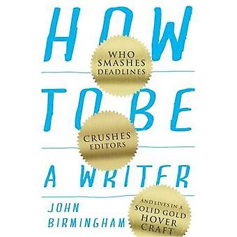 Comment être un écrivain - qui s'écrase délais - écrase les éditeurs - et Liv