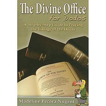 L'Office divin pour les Dodos: un Guide étape par étape pour prier la liturgie des heures
