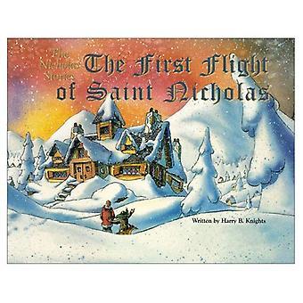 The First Flight of Saint Nicholas (Nicholas Stories)