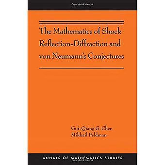 Die Mathematik der Schock Reflexion-Beugung und von Neumanns Vermutungen