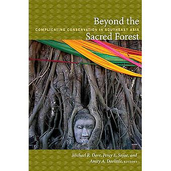 Beyond the Sacred Forest - Complicating Conservation in Southeast Asia
