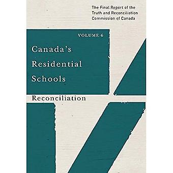 Kanadan asuntojen kouluissa: sovinnon: Nide 6: totuus- ja sovintokomission loppuraportti...