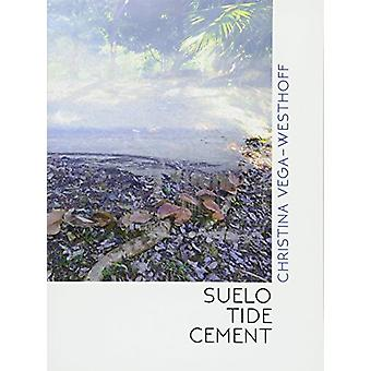 Suelo Tide Cement by Christina Vega-Westhoff - 9781937658809 Book