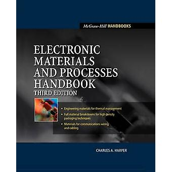 Electronic Materials and Processes Handbook by Harper & Charles