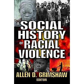 A Social History of Racial Violence by Grimshaw & Allen