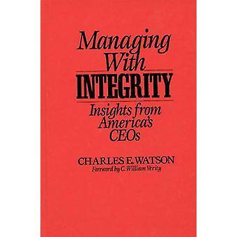 Beheren met integriteit inzichten uit Amerika Ceos door Watson & Chares E.
