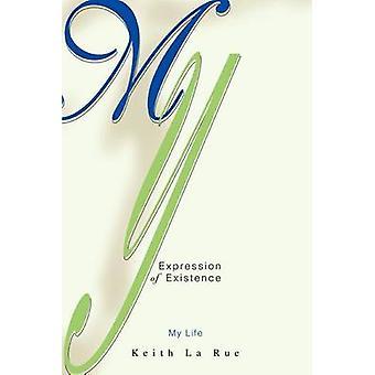 La mia espressione di vita ExistenceMy da La Rue & Keith