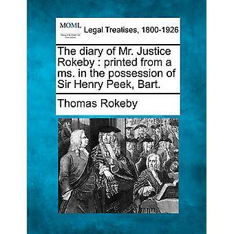 Das Tagebuch von Mr. Justice Rokeby gedruckt von einer Frau im Besitz von Sir Henry Peek Bart. von Rokeby & Thomas