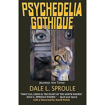 Psychedelia Gothique by Sproule & Dale L.