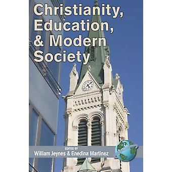 Christianity Education and Modern Society PB by Jeynes & William