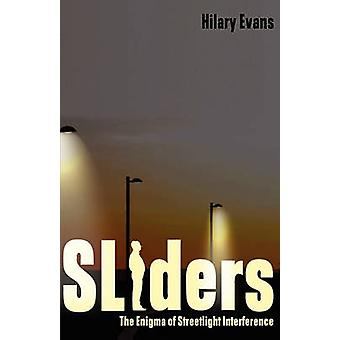SLIDERS The Enigma of Streetlight Interference by Evans & Hilary