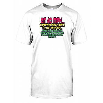 Op 40 MPH is er een 80% kans dat ik zal sterven... - grappig citaat Mens T Shirt