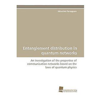 Entanglement Distribution i Quantum nätverk av Perseguers & Sbastien