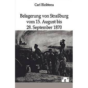 Belagerung von Straburg von Bleibtreu & Carl