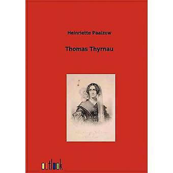 Thomas Thyrnau by Paalzow & Heinriette