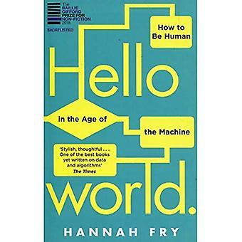 Hallo wereld: How to be Human in het tijdperk van de Machine