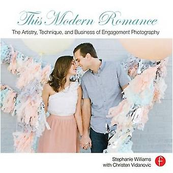 This Modern Romance - The Artistry - Technique - and Business of Engag