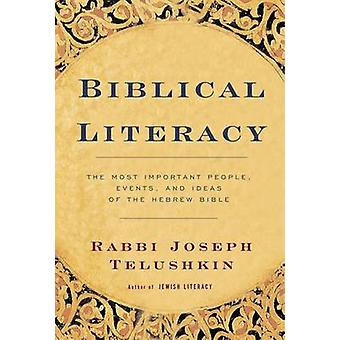 Biblical Literacy - Most Important People - Events and Ideas of the He