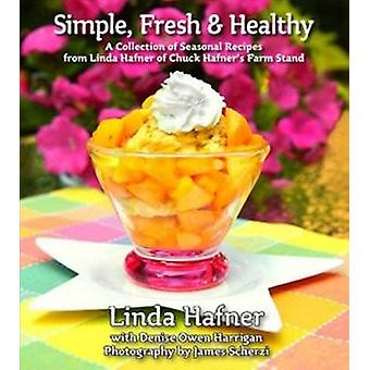 Simple - Fresh & Healthy - A Collection of Seasonal Recipes by Linda H