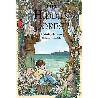 The Hidden Forest by Daintry Jensen - Alan Baker - 9780990973348 Book