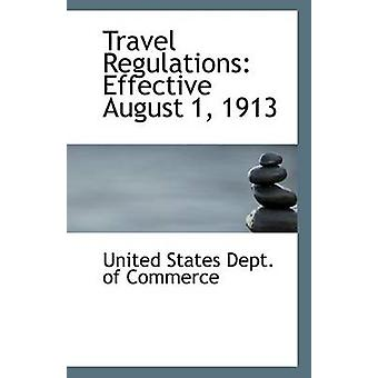Travel Regulations - Effective August 1 - 1913 by United States Dept o
