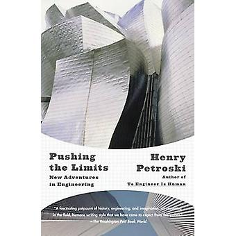 Pushing the Limits - New Adventures in Engineering by Henry Petroski -
